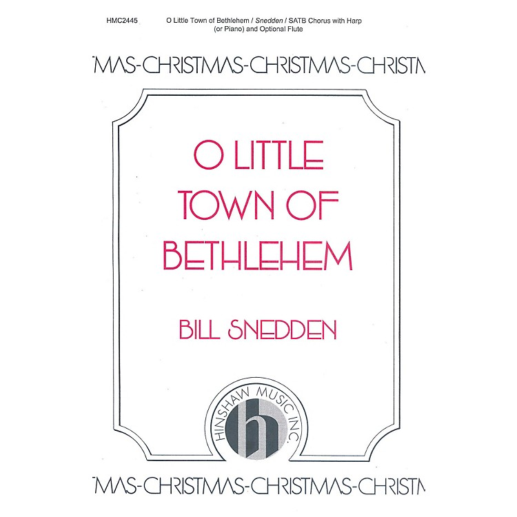 Hinshaw MusicO Little Town of Bethlehem SATB composed by Bill Snedden
