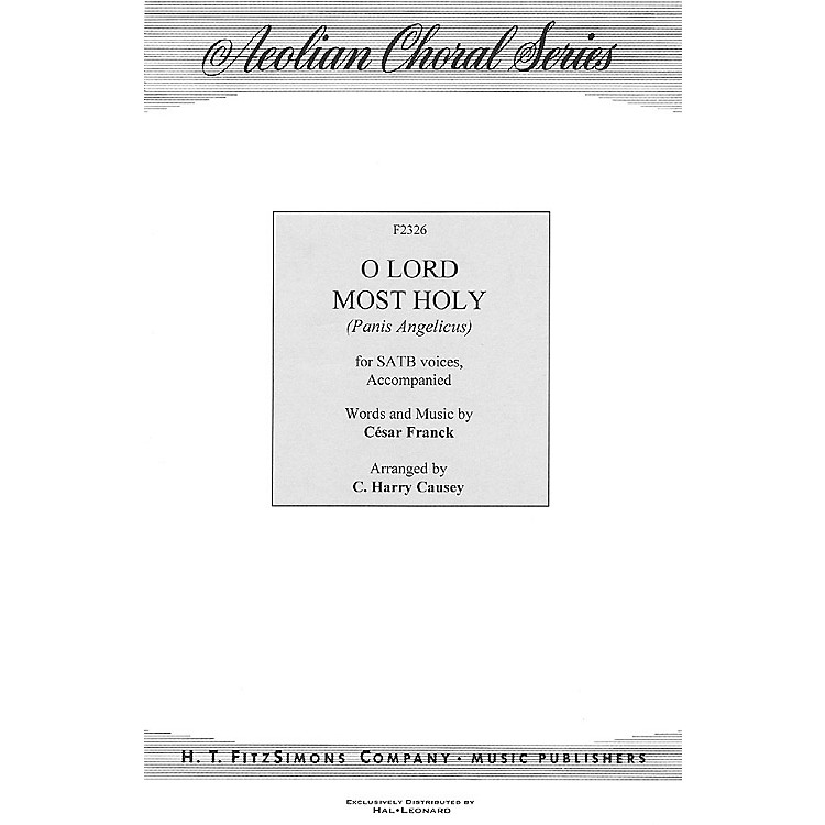 H.T. FitzSimons CompanyO Lord Most Holy (Panis Angelicus) SATB arranged by C. Harry Causey
