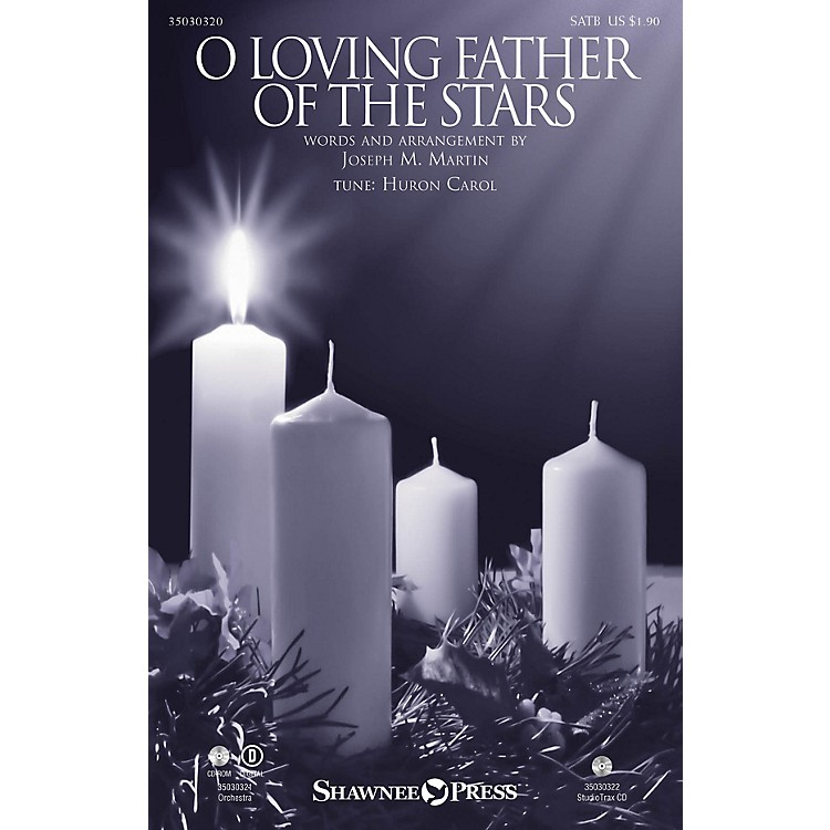 Shawnee Press O Loving Father of the Stars ORCHESTRA ACCOMPANIMENT Arranged by Joseph M. Martin