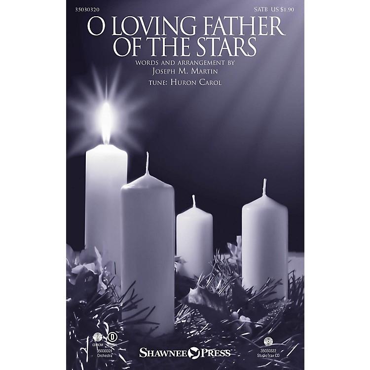 Shawnee PressO Loving Father of the Stars SATB arranged by Joseph M. Martin