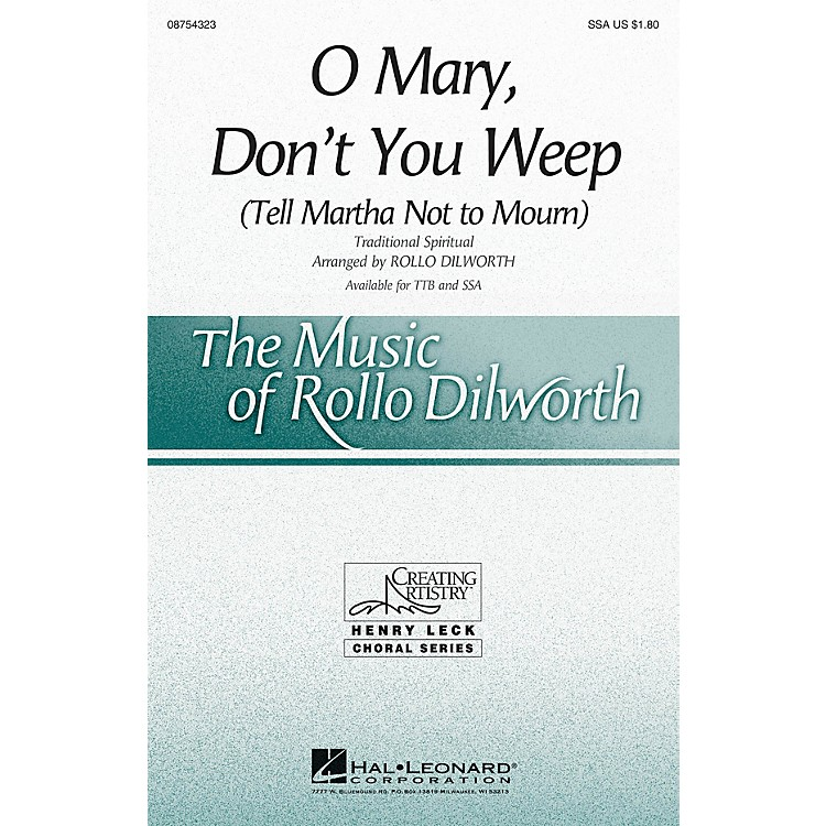 Hal Leonard O Mary, Don't You Weep (Tell Martha Not to Mourn) SSA arranged by Rollo Dilworth