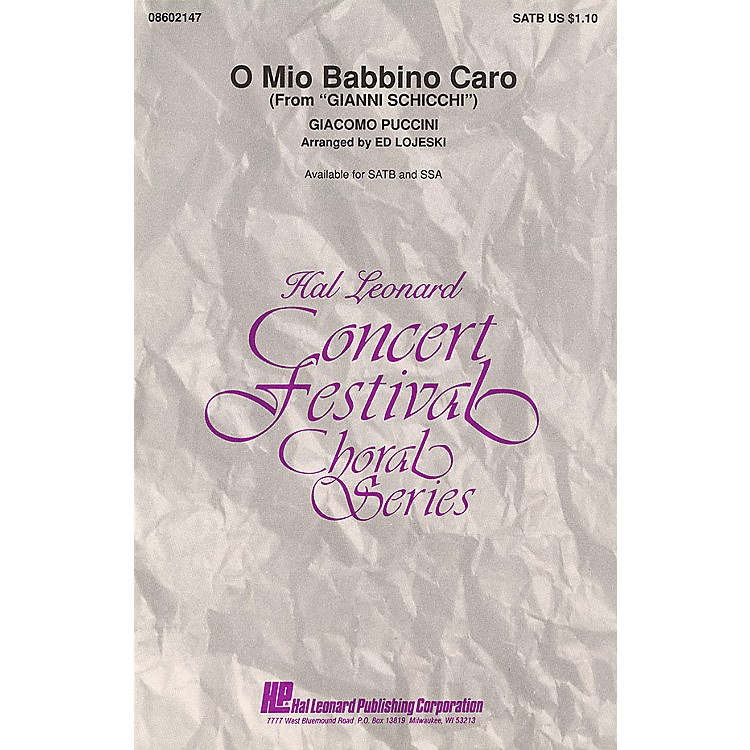 Hal LeonardO Mio Babbino Caro (from Gianni Schicchi) SSA Arranged by Ed Lojeski