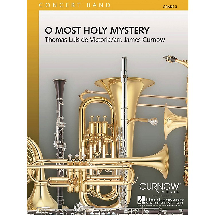 Curnow MusicO Most Holy Mystery Concert Band Level 3 Composed by Tomas Luis de Victoria Arranged by James Curnow