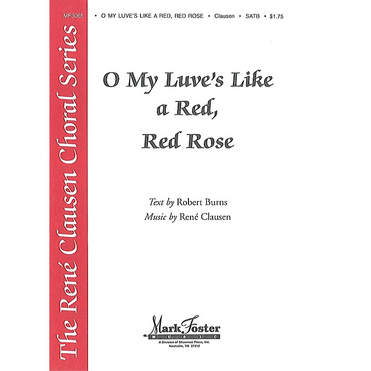Shawnee PressO My Luve's Like a Red, Red Rose SATB composed by René Clausen