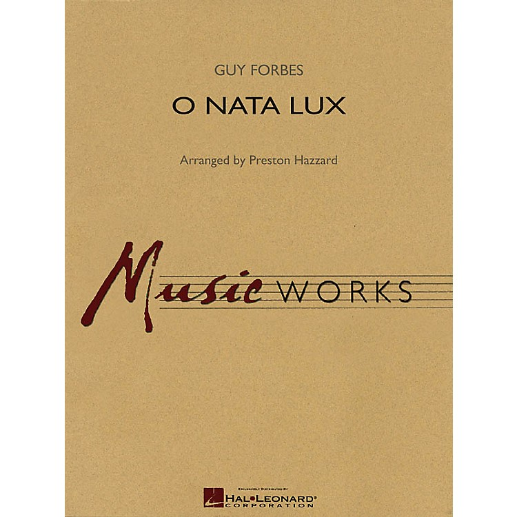 Hal Leonard O Nata Lux Concert Band Level 4 Arranged by Preston Hazzard