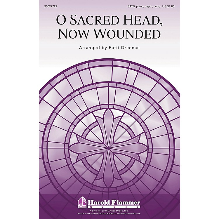 Shawnee Press O Sacred Head, Now Wounded SATB, PIANO AND ORGAN arranged by Patti Drennan