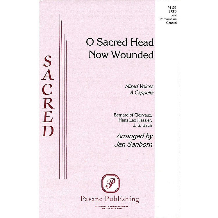 PavaneO Sacred Head Now Wounded SATB arranged by Jan Sanborn