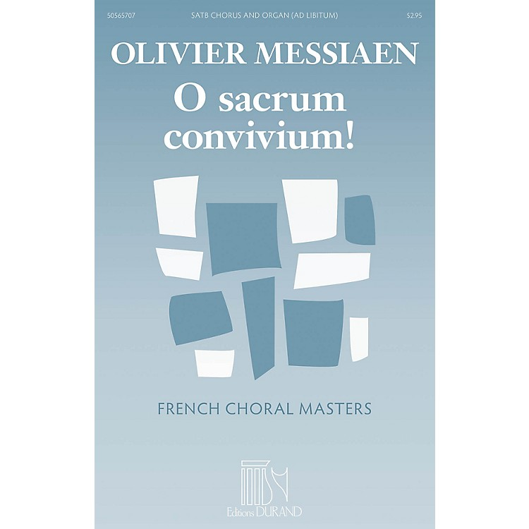 Editions DurandO Sacrum Convivium! (French Choral Masters Series) SATB Composed by Olivier Messiaen