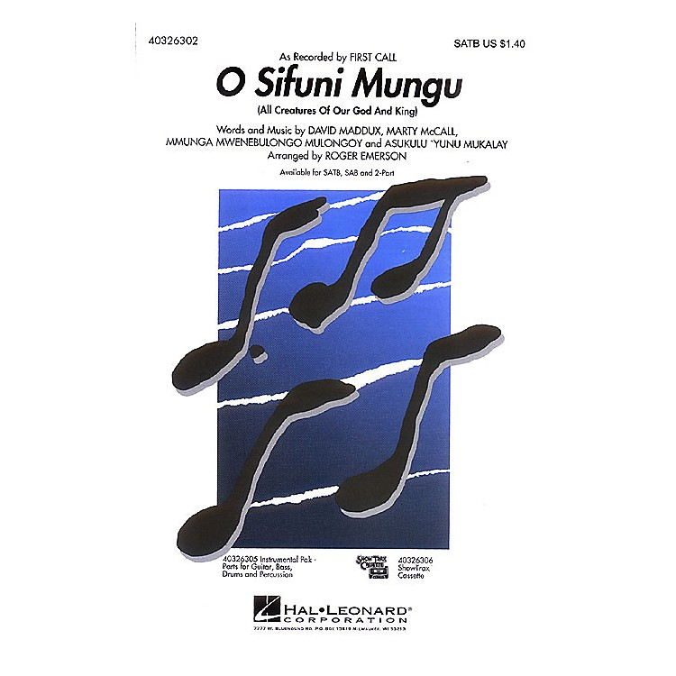 Hal Leonard O Sifuni Mungu (All Creatures of Our God and King) SATB by First Call arranged by Roger Emerson
