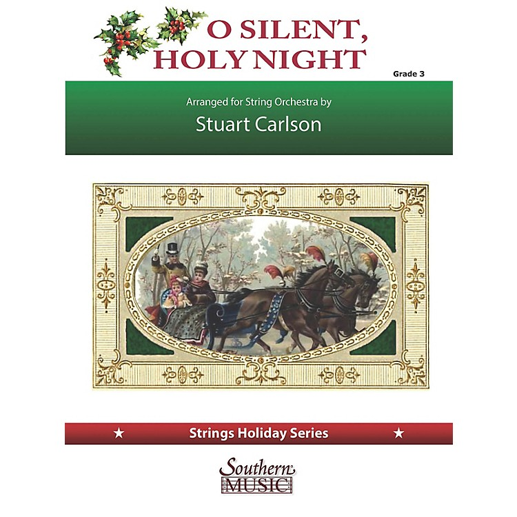 SouthernO Silent, Holy Night (for String Orchestra) Southern Music Series Softcover by Stuart Ross Carlson
