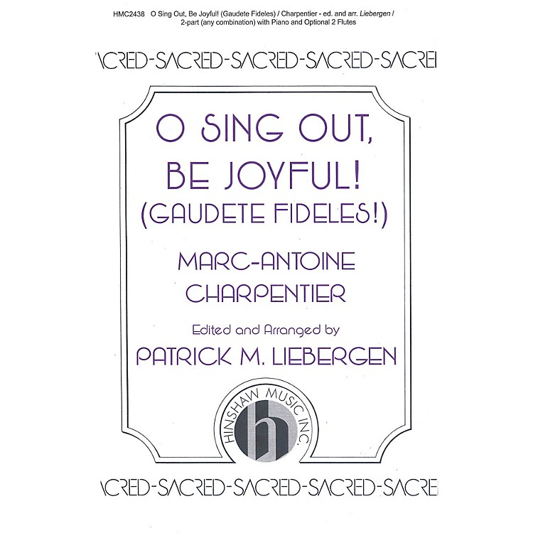 Hinshaw Music O Sing Out, Be Joyful! (Gaudete Fideles) 2-Part arranged by Patrick Liebergen