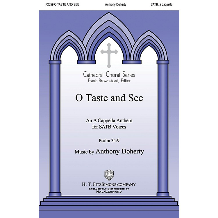 H.T. FitzSimons CompanyO Taste and See SATB a cappella composed by Anthony Doherty