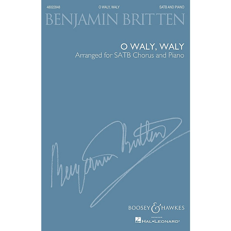 Boosey and HawkesO Waly, Waly (SATB and Piano) SATB composed by Benjamin Britten arranged by Richard Walters