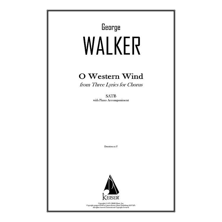 Lauren Keiser Music PublishingO Western Wind (from Three Lyrics for Chorus) SATB Composed by George Walker