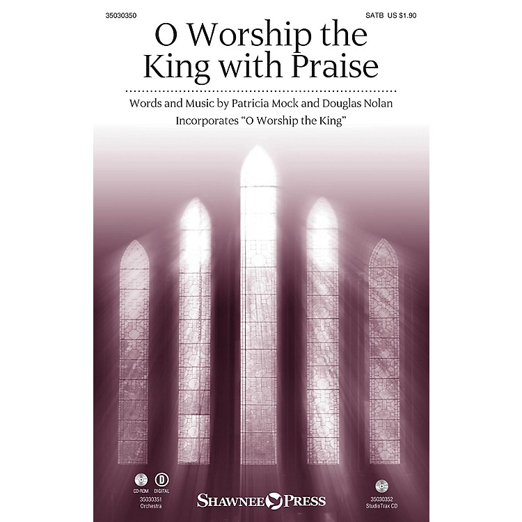 Shawnee PressO Worship the King with Praise Studiotrax CD Composed by Patricia Mock