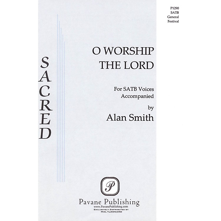PavaneO Worship the Lord SATB composed by Alan Smith