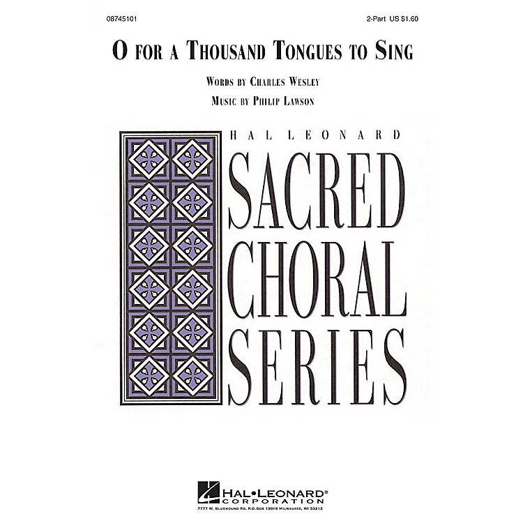 Hal LeonardO for a Thousand Tongues to Sing 2-Part composed by Philip Lawson