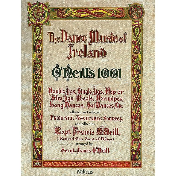 WaltonsO'Neill's 1001 - The Dance Music of Ireland (Facsimile Edition) Waltons Irish Music Books Series