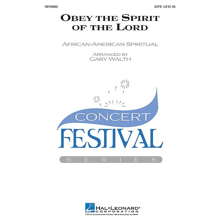 Hal LeonardObey the Spirit of the Lord SATB arranged by Gary Walth