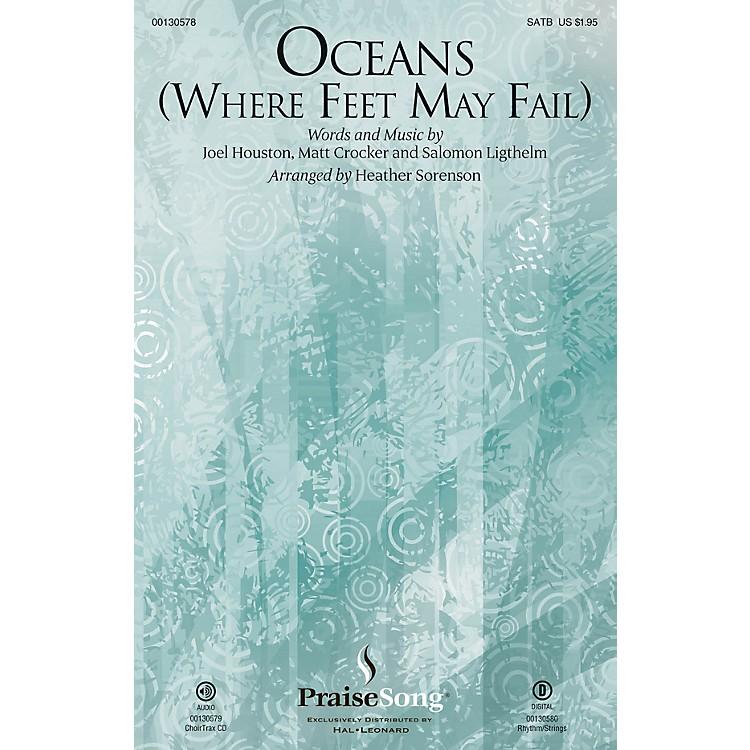 PraiseSongOceans (Where Feet May Fail) SATB by Hillsong United arranged by Heather Sorenson