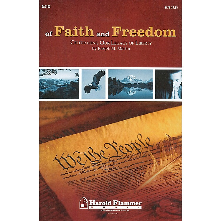 Shawnee Press Of Faith and Freedom (SATB) SATB composed by Joseph M. Martin