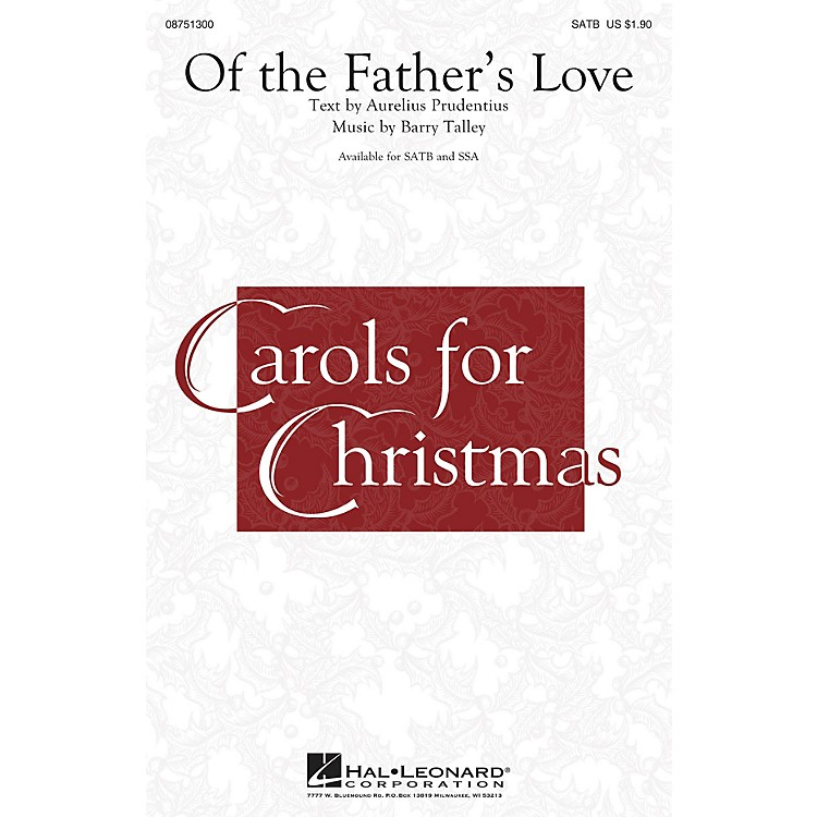 Hal LeonardOf the Father's Love (Barry Talley) SATB arranged by Aurelius Prudentius