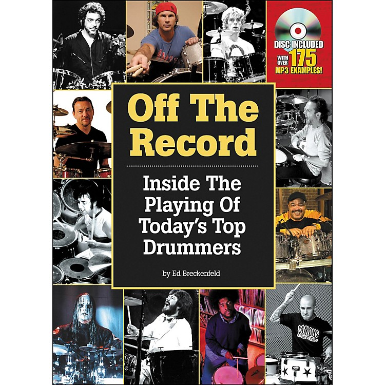 Hal LeonardOff The Record : Inside The Playing Of Today's Top Drummers