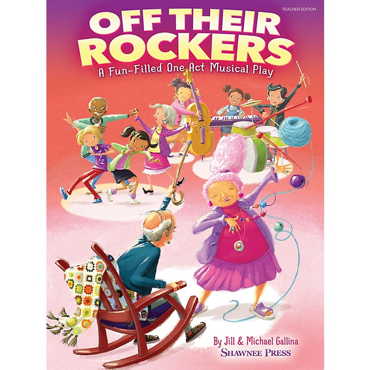 Shawnee PressOff Their Rockers Performance/Accompaniment CD Composed by Jill and Michael Gallina