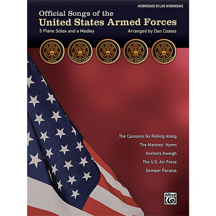 AlfredOfficial Songs of the United States Armed Forces Intermediate Late Intermediate Piano Solos Lyrics