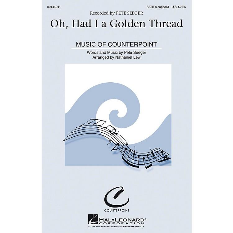 Hal LeonardOh, Had I a Golden Thread SATB by Pete Seeger arranged by Nathaniel Lew