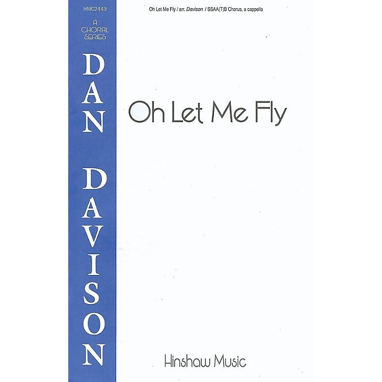 Hinshaw MusicOh Let Me Fly SSAATB arranged by Dan Davison