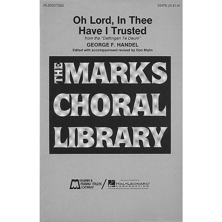 Edward B. Marks Music CompanyOh Lord, in Thee Have I Trusted SATB composed by George Friedrich Handel