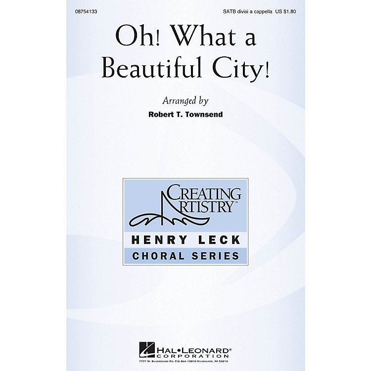 Hal LeonardOh! What a Beautiful City! SATB DV A Cappella arranged by Robert Townsend