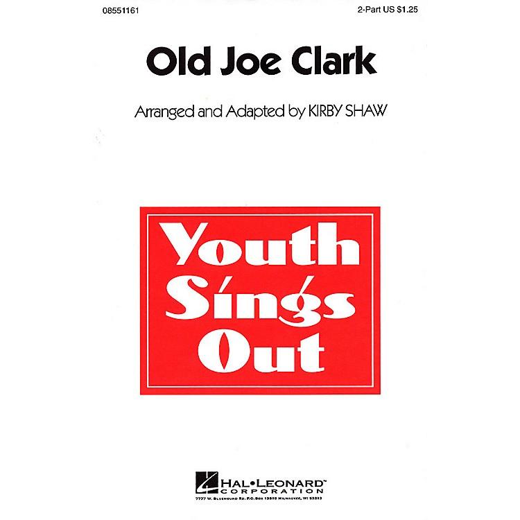 Hal LeonardOld Joe Clark 2-Part arranged by Kirby Shaw