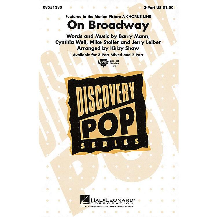 Hal LeonardOn Broadway 2-Part arranged by Kirby Shaw
