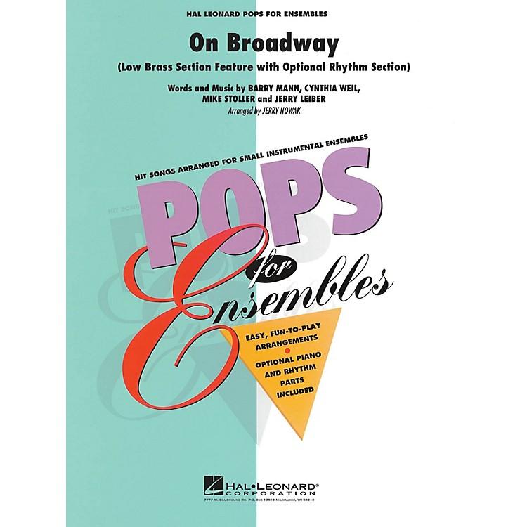 Hal LeonardOn Broadway (Low Brass Ensemble (opt. rhythm section)) Concert Band Level 2.5 Arranged by Jerry Nowak