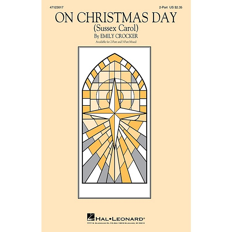 Hal LeonardOn Christmas Day (Sussex Carol) 2-Part arranged by Emily Crocker