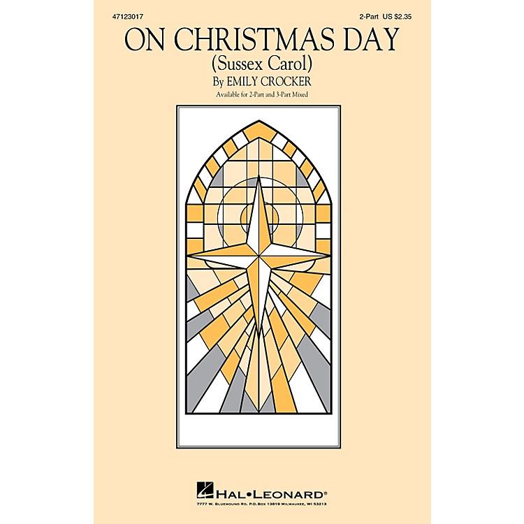 Hal LeonardOn Christmas Day (Sussex Carol) 3-Part Mixed Arranged by Emily Crocker