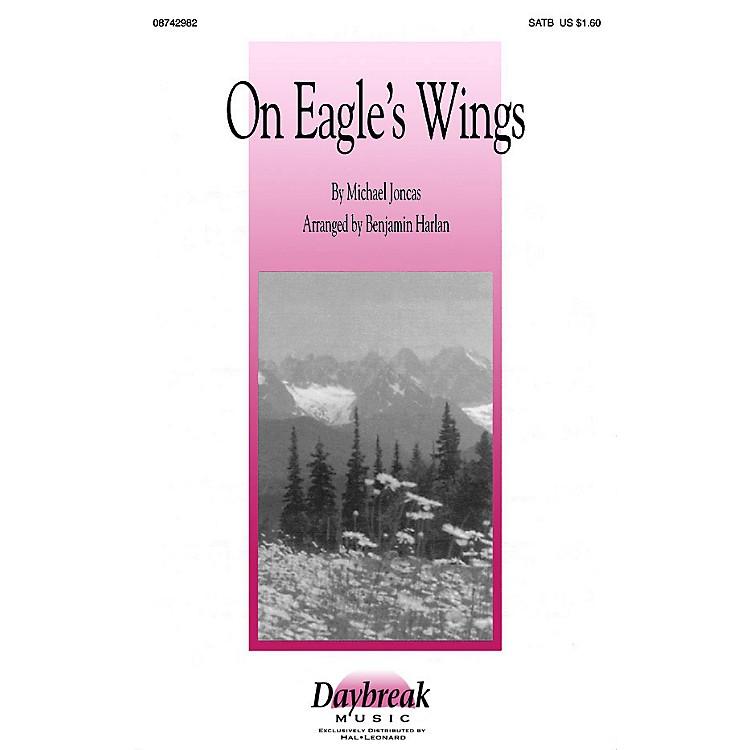 Daybreak MusicOn Eagle's Wings (SATB) SATB arranged by Benjamin Harlan