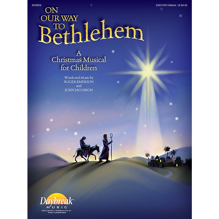 Daybreak MusicOn Our Way to Bethlehem (A Christmas Musical for Children) CHOIRTRAX CD by John Jacobson/Roger Emerson
