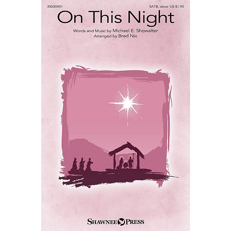 Shawnee PressOn This Night SATB AND OBOE arranged by Brad Nix
