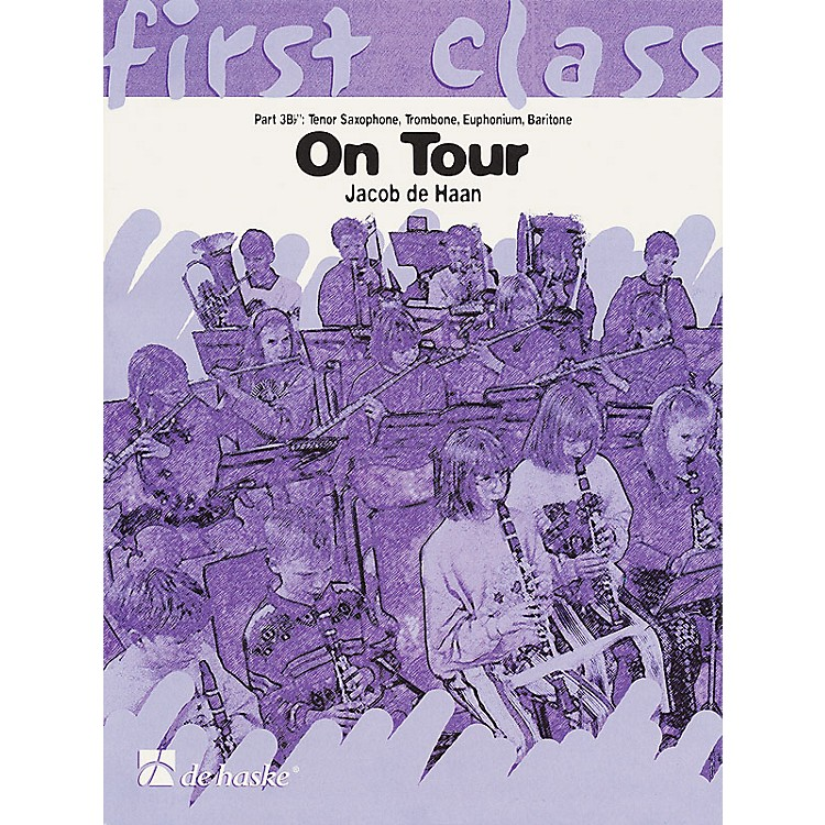 De Haske MusicOn Tour - First Class Series (3rd Bb Instruments T.C.) Concert Band Composed by Jacob de Haan