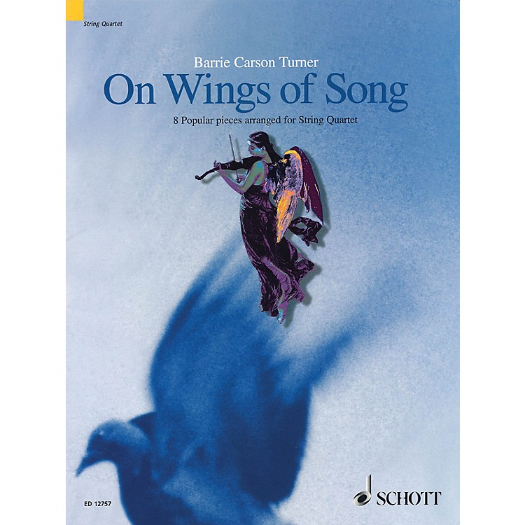 SchottOn Wings of Song (8 Popular Pieces Arranged for String Quartet Score & Parts) Schott Series by Various