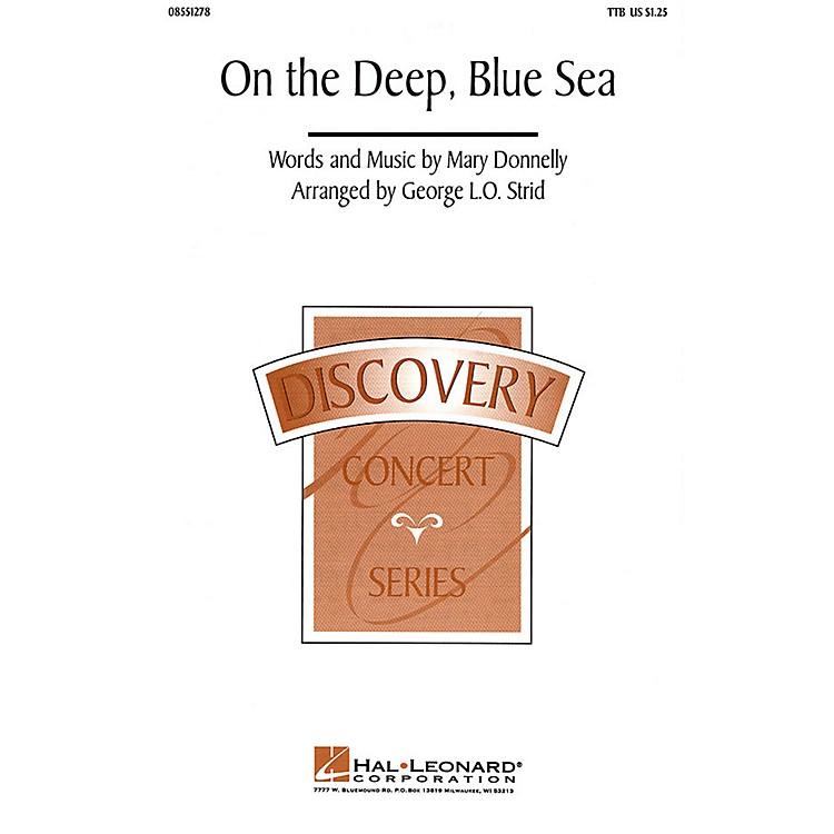 Hal LeonardOn the Deep, Blue Sea TTB arranged by George L.O. Strid
