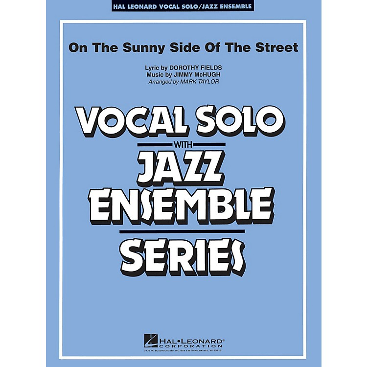 Hal LeonardOn the Sunny Side of the Street (Key: Ab) Jazz Band Level 3-4 Composed by McHugh and Fields