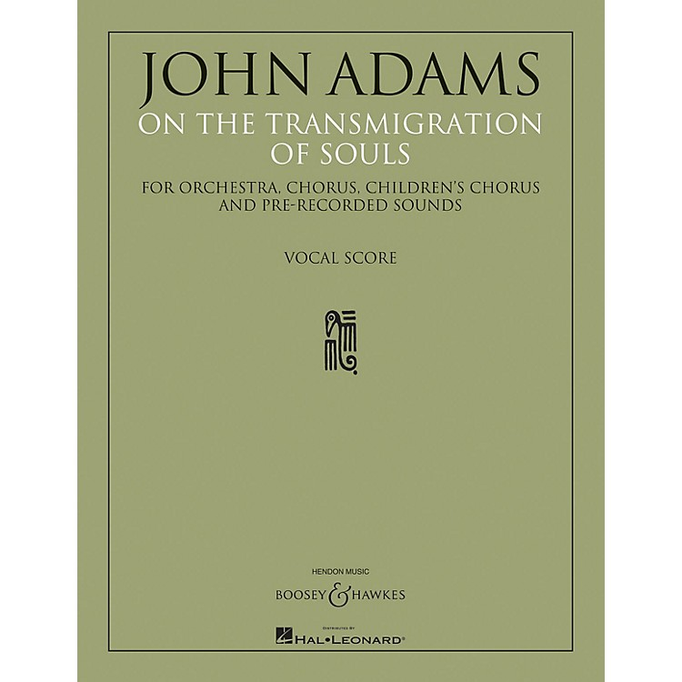 Boosey and HawkesOn the Transmigration of Souls (Chorus, Children's Chorus and Piano Reduction) SATB by John Adams