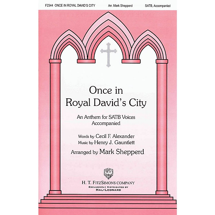 H.T. FitzSimons CompanyOnce in Royal David's City SATB arranged by Mark Shepperd