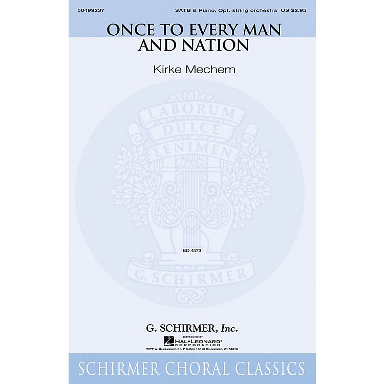 G. SchirmerOnce to Every Man and Nation SATB arranged by Kirke Mechem