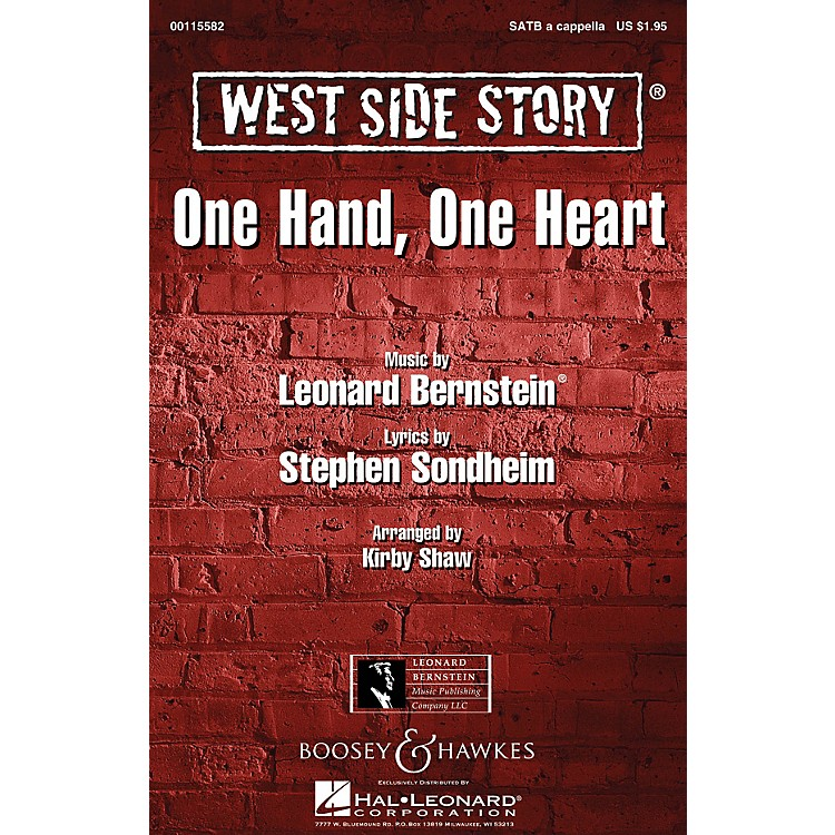 Leonard Bernstein MusicOne Hand, One Heart (from West Side Story) SATB a cappella Arranged by Kirby Shaw