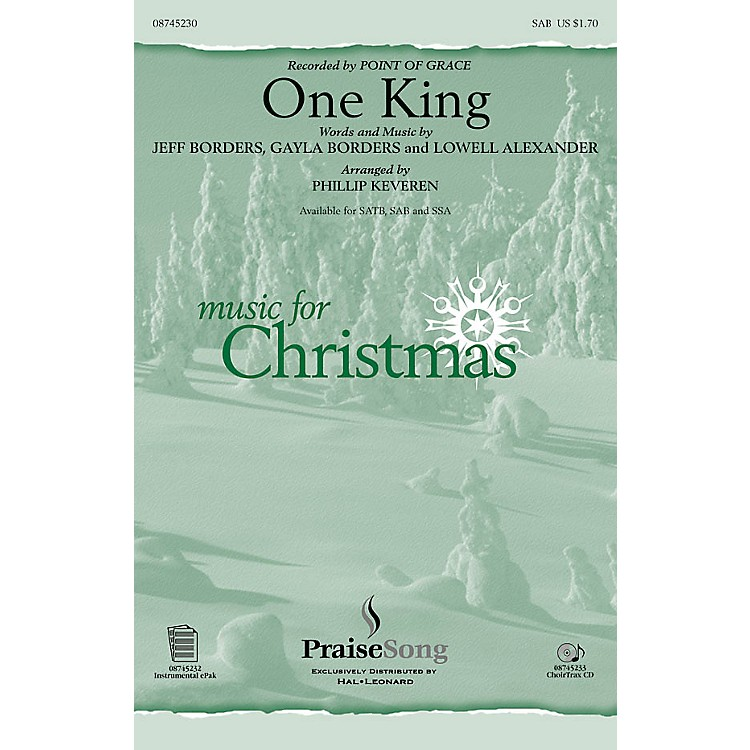 PraiseSongOne King SAB by Point Of Grace arranged by Phillip Keveren